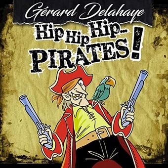 Hip Hip Hip Pirates de Gérard Delahaye