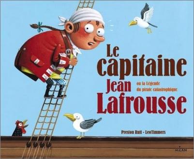 Le capitaine Jean Lafrousse de Preston Rutt et Léo Timmers