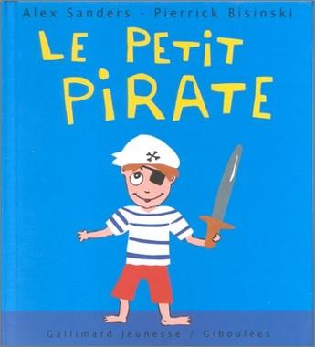 Le petit pirate d'Alex Sanders et Pierrick Bisinski