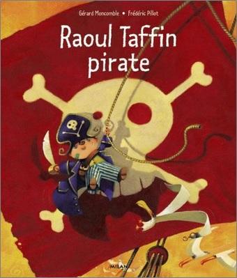 Raoul Taffin pirate de Gérard Moncomble et Frédéric Pillot