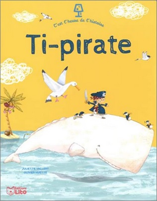 Ti-pirate de Juliette Vallery et Olivier Huette