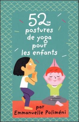 52 postures de yoga pour les enfants d'Emmanuelle Poliméni