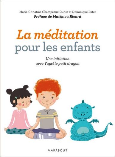 La méditation pour les enfants de Marie-Christine Champeaux-Cunin et Dominique Butet