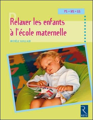 Relaxer les enfants à l'école maternelle de Michèle Guillaud