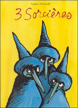 3 sorcières de Grégoire Solotareff