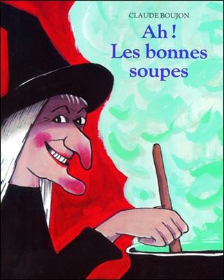 Ah ! Les bonnes soupes de Claude Boujon