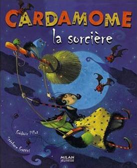 Cardamome la sorcière de Stéphane Frattini et Frédéric Pillot