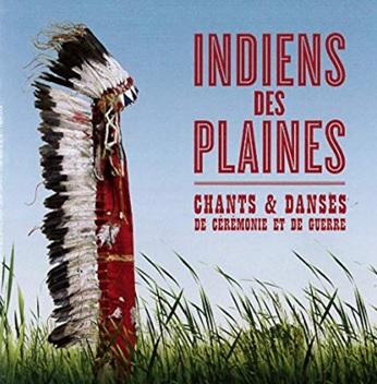 Indiens des plaines, Chants et danses de ceremonie et de guerre