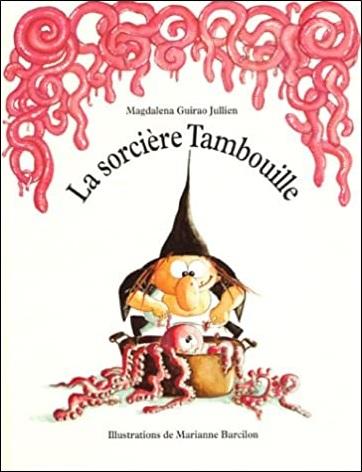 La sorcière Tambouille de Magdalena Guirao Julien et Marianne Barcilon