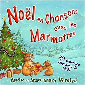 Noël en chansons avec les Marmottes d'Anny et Jean-Marc Versini