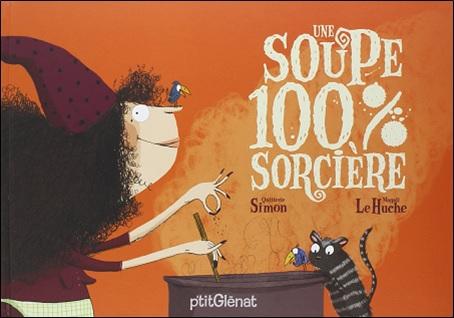Une soupe 100%-sorcière de Quitterie Simon et Magali Le Huche