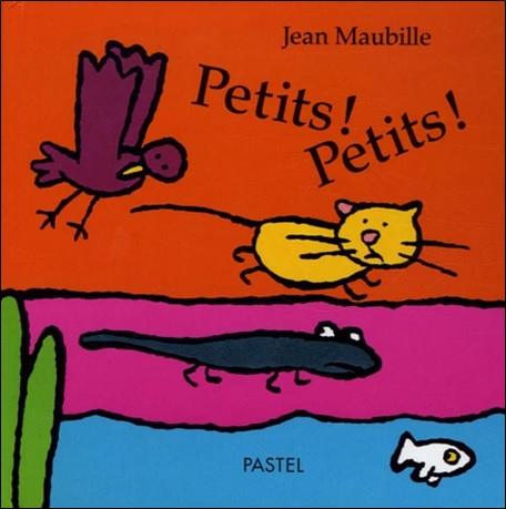 Petits ! Petits ! de Jean Maubille