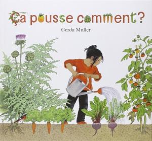 ça pousse comment ! Gerda Muller