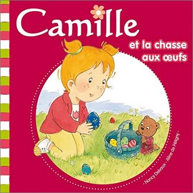 Camille et la chasse aux oeufs d'Aline de Petigny et Nancy Delvaux