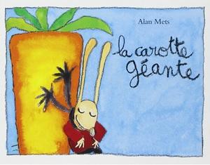 La carotte géante Alan Mets