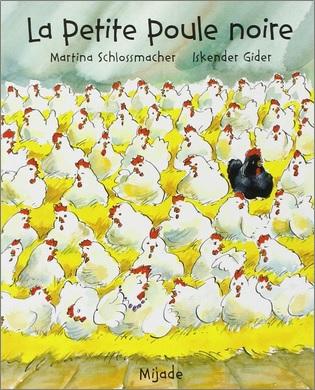 La petite poule noire de Martina Schlossmacher et Iskender Gider