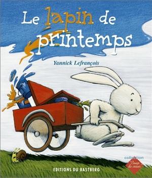 Le lapin de printemps Yannick Lefrançois