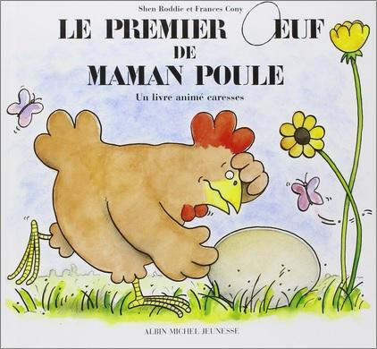 Le premier oeuf de maman poule de Shen Roddie et Frances Cony