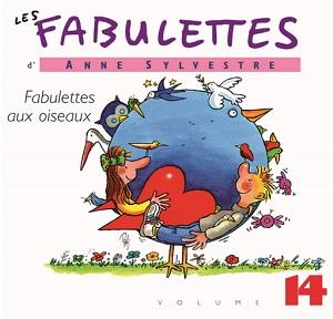 Les fabulettes d'Anne Sylvestre Fabulettes aux oiseaux Volume 14