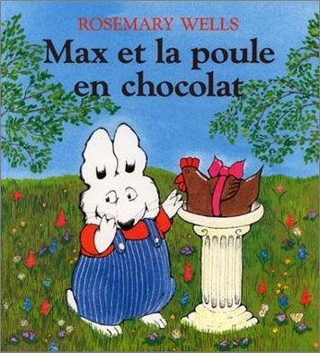 Max et la poule en chocolat de Rosemary Wells
