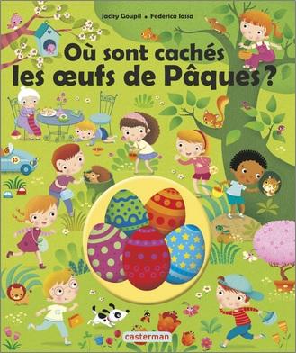 Où sont cachés les oeufs de Pâques de Jacky Goupil et Federica Lossa