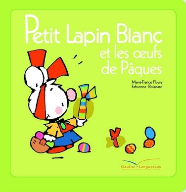 Petit Lapin Blanc de Pâques de Marie-France Floury et Fabienne Boisnard