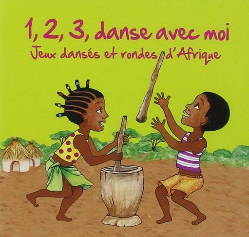 1, 2, 3 Danse avec moi, Jeux dansés et rondes d'Afrique