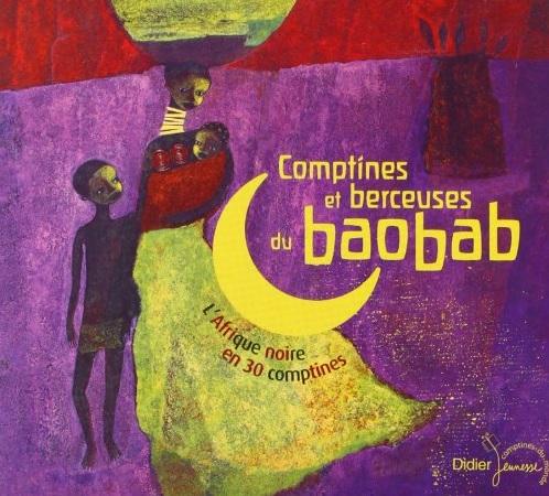 Comptines et berceuses du baobab : L'Afrique noire en 30 comptines