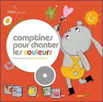 Comptines pour chanter les couleurs, illustré par Cécile Hudrisier
