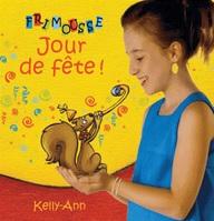 Frimousse, Jour de fête de Nathalie Mondou, Caroline du Pré et Kelly-Ann Martin