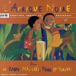 L'Afrique noire : Comptines, Danses et Berceuses