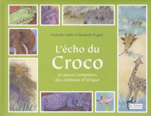 L'écho du croco et autres comptines des animaux d'Afrique de Nathalie Vallée