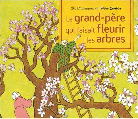 Le grand-père qui faisait fleurir les arbres d'Anne Buguet