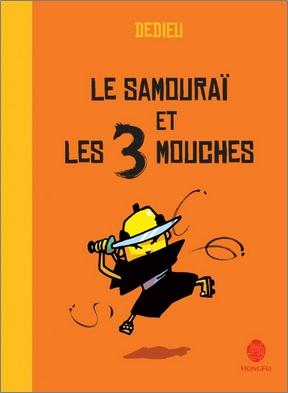 Le samouraï et les 3 mouches de Dedieu
