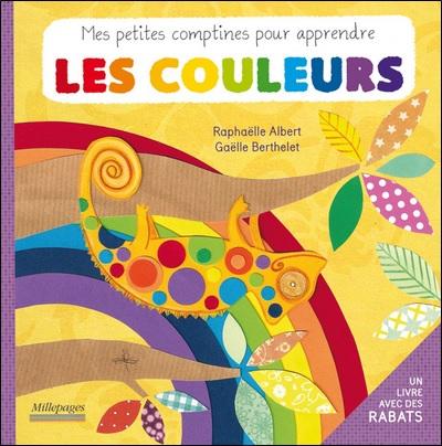 Mes petites comptines pour apprendre les couleurs de Raphaëlle Albert et Gaëlle Berthelet