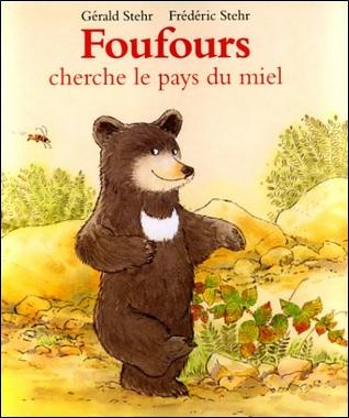 Foufours cherche le pays du miel de Gérald et Frédéric Stehr