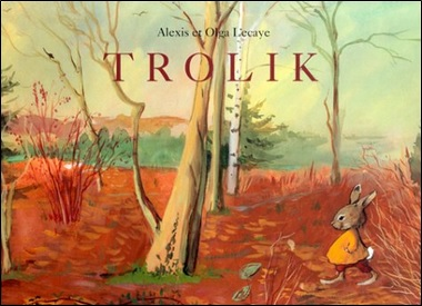 Trolik d'Alexis et Olga Lecaye