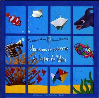 12 chansons de poissons du lagon de Tahiti de Christine Vinolo et Jérôme Descamps