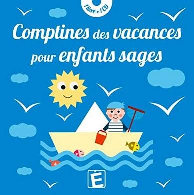 Comptines des vacances pour enfants sages de Sarah Thaïs et Olivier Raymond