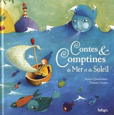 Contes et Comptines de Mer et de Soleil de France Quatromme