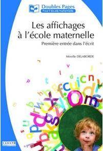 Image de la couverture de l'ouvrage Les affichages à l'école maternelle Première entrée dans l'écrit de Mireille Delaborde, affichages obligatoires classe de maternelle