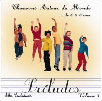 Préludes Volume 3, Chansons autour du monde de Monique Messine