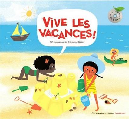 Vive les vacances : 12 chansons de Romain Didier