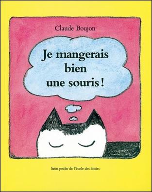 Je mangerais bien une souris de Claude Boujon