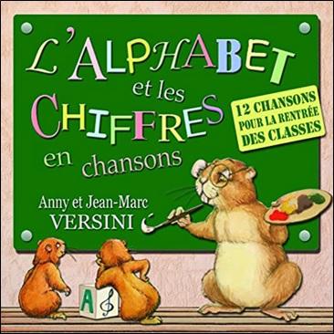 L'alphabet et les chiffres en chansons d'Anny et Jean-Marc Versini