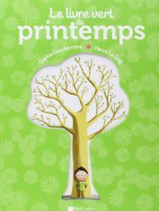 Le livre vert du printemps de Sophie Coucharrière et Hervé Le Goff