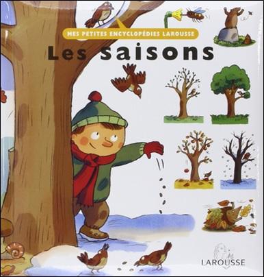 Mes petites encyclopédies Larousse : Les saisons