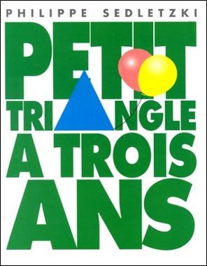 Petit triangle a trois ans de Philippe Sedletzki