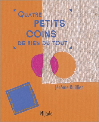 Quatre petits coins de rien du tout de Jérôme Ruillier