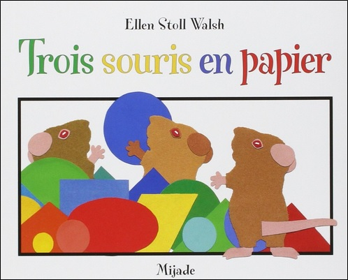 Trois souris en papier d'Ellen Stoll Walsh